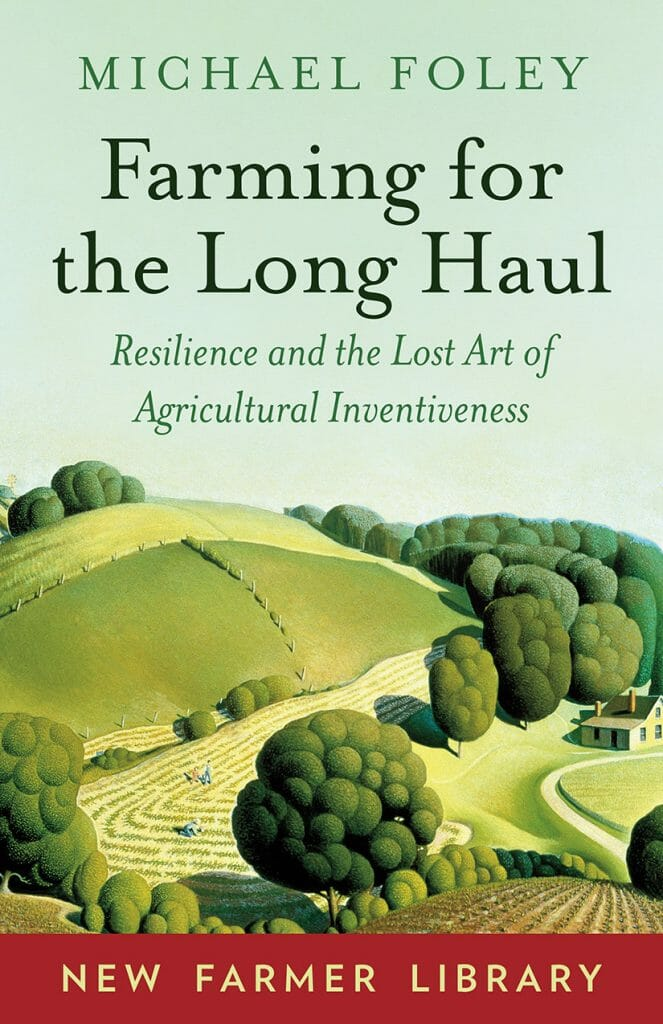 Farming for the Long Haul Resilience and the Lost Art of Agricultural Inventiveness (1)